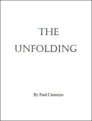 The Unfolding by Paul M. Carnazzo
