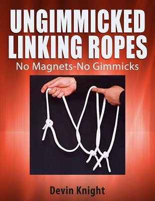 Ungimmicked Linking Ropes by Devin Knight