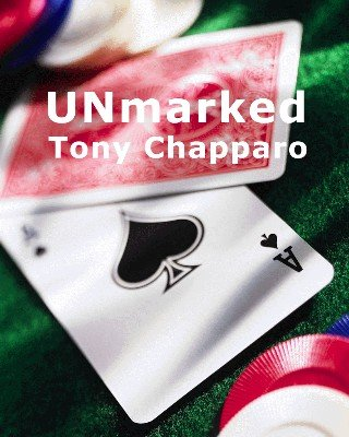 Unmarked by Tony Chapparo