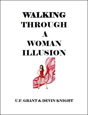Walking Through a Woman Illusion by Devin Knight & Ulysses Frederick Grant