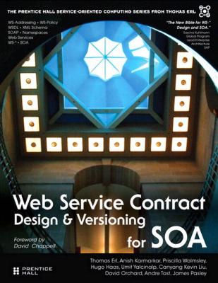 Web Service Contract Design and Versioning for SOA by Thomas Erl & Anish Karmarkar & Priscilla Walmsley