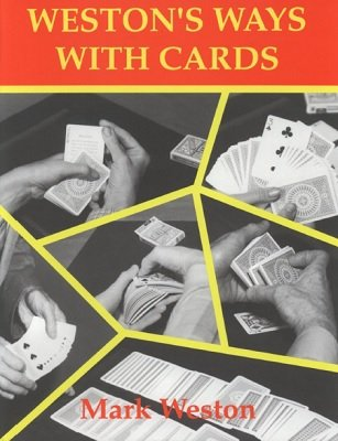 Weston's Ways With Cards by Mark Weston