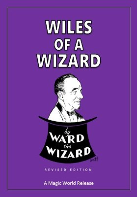 Wiles of a Wizard by Ward the Wizard