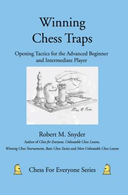 Winning Chess Traps by Robert M. Snyder