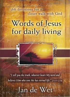 Words of Jesus for Daily Living (eBook): 366 devotions for a closer walk with God by Jan De Wet