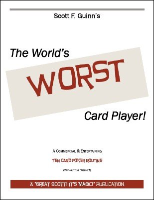 The World's Worst Card Player by Scott F. Guinn
