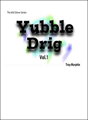 Yubble Drig 1 by Troy Murphie