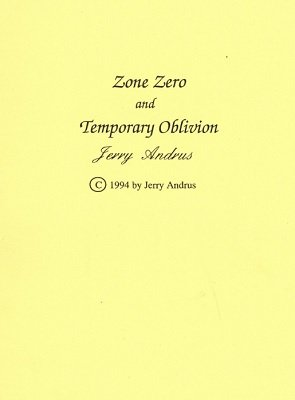 Zone Zero and Temporary Oblivion by Jerry Andrus